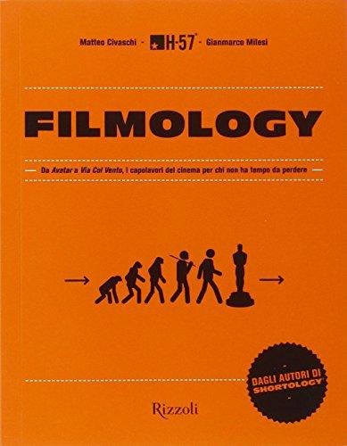 Filmology. Da «Avatar» a «Via col vento» i capolavori del cinema per chi non ha tempo da perdere