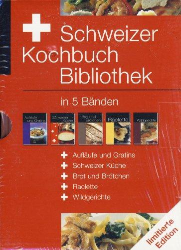 Schweizer Kochbuch Bibliothek in 5 Bänden, Aufläufe und Gratins, Schweizer Küche, Brot und Brötchen, Raclette, Wildgerichte