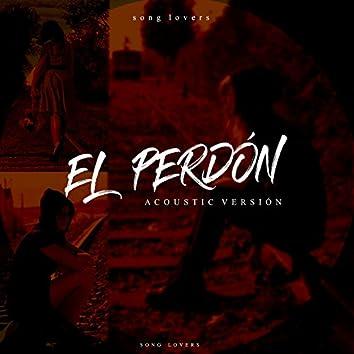 El Perdón - Acoustic versión