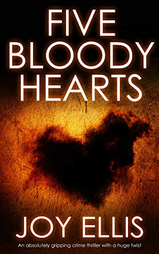 FIVE BLOODY HEARTS an absolutely gripping crime thriller with a massive twist (Detective Matt Ballard Book 2) (English Edition)