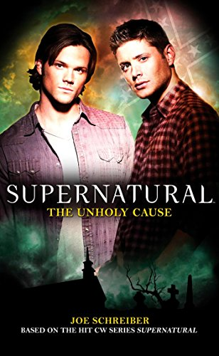 Compare Textbook Prices for Supernatural: The Unholy Cause 1 Edition ISBN 9781848565289 by Schreiber, Joe