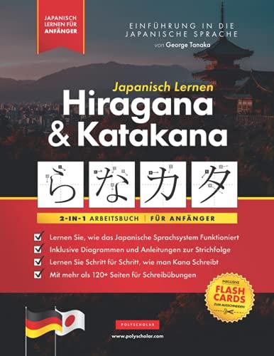 Japanisch Lernen für Anfänger - Hiragana und Katakana Arbeitsbuch: Die einfache, Schritt-für-Schritt-Lernhilfe und Schreibübungsbuch: Der beste Weg, ... (Elementare Japanische Sprachbücher, Band 3)