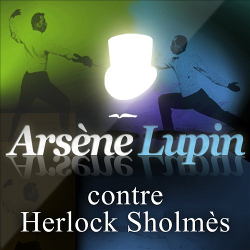 Arsène Lupin contre Herlock Sholmès (Arsène Lupin 10) audiobook cover art
