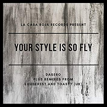 Your Style Is So Fly