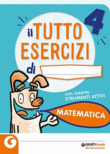 Il Tuttoesercizi di matematica-Strumenti attivi. Per la 4ª classe elementare