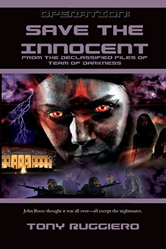 Operation: Save the Innocent: From the Declassified Files of Team of Darkness (Bk2)
