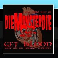 Get Blood: Music For The Horribly Depressed by Diemonsterdie