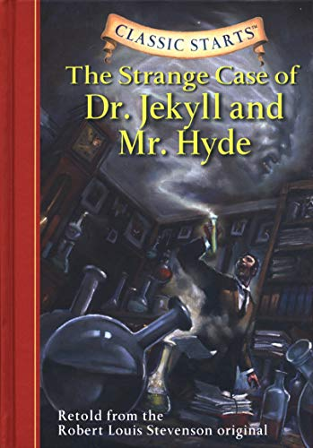 Classic Starts(tm) the Strange Case of Dr. Jekyll and Mr. Hyde