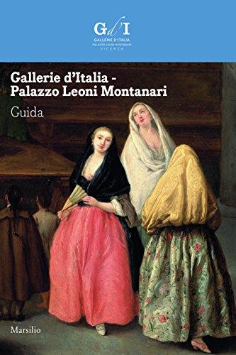 Gallerie d'Italia - Palazzo Leoni Montanari. Guida: Edizione italiana (Guide)