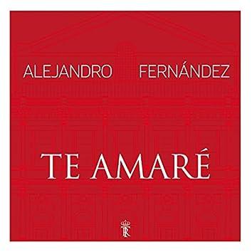 Te Amaré (En Vivo Desde El Teatro Real)