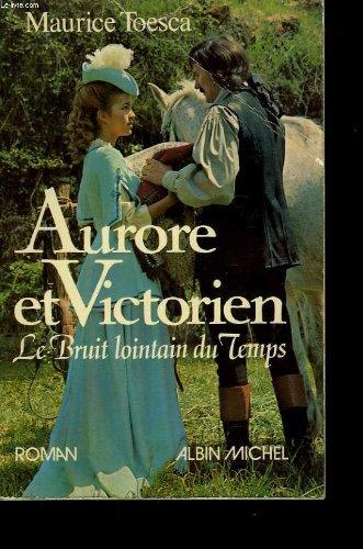 Aurore et victorien. le bruit lointain du temps.