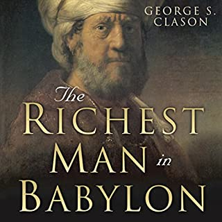 The Richest Man in Babylon     Original 1926 Edition              By:                                                                                                                                 George S. Clason,                                                                                        Charles Conrad                               Narrated by:                                                                                                                                 Charles Conrad                      Length: 3 hrs and 42 mins     142 ratings     Overall 4.7