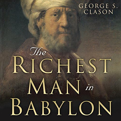 The Richest Man in Babylon     Original 1926 Edition              By:                                                                                                                                 George S. Clason,                                                                                        Charles Conrad                               Narrated by:                                                                                                                                 Charles Conrad                      Length: 3 hrs and 42 mins     139 ratings     Overall 4.7