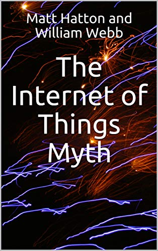 The Internet of Things Myth (English Edition)