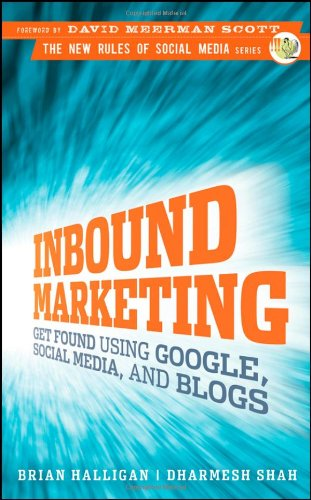 Image OfInbound Marketing: Get Found Using Google, Social Media, And Blogs