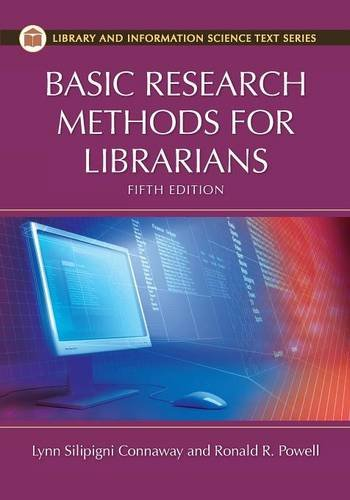 Compare Textbook Prices for Basic Research Methods for Librarians,  Library and Information Science Text Series 5 Edition ISBN 9781591588658 by Connaway, Lynn Silipigni,Powell, Ronald R.