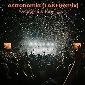 Astronomia (TAKI Remix)