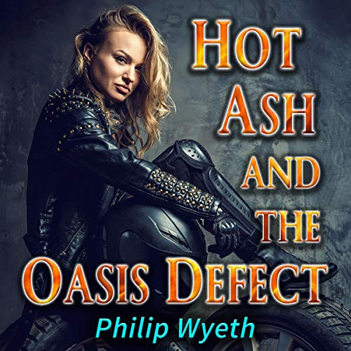 Hot Ash and the Oasis Defect audiobook cover art