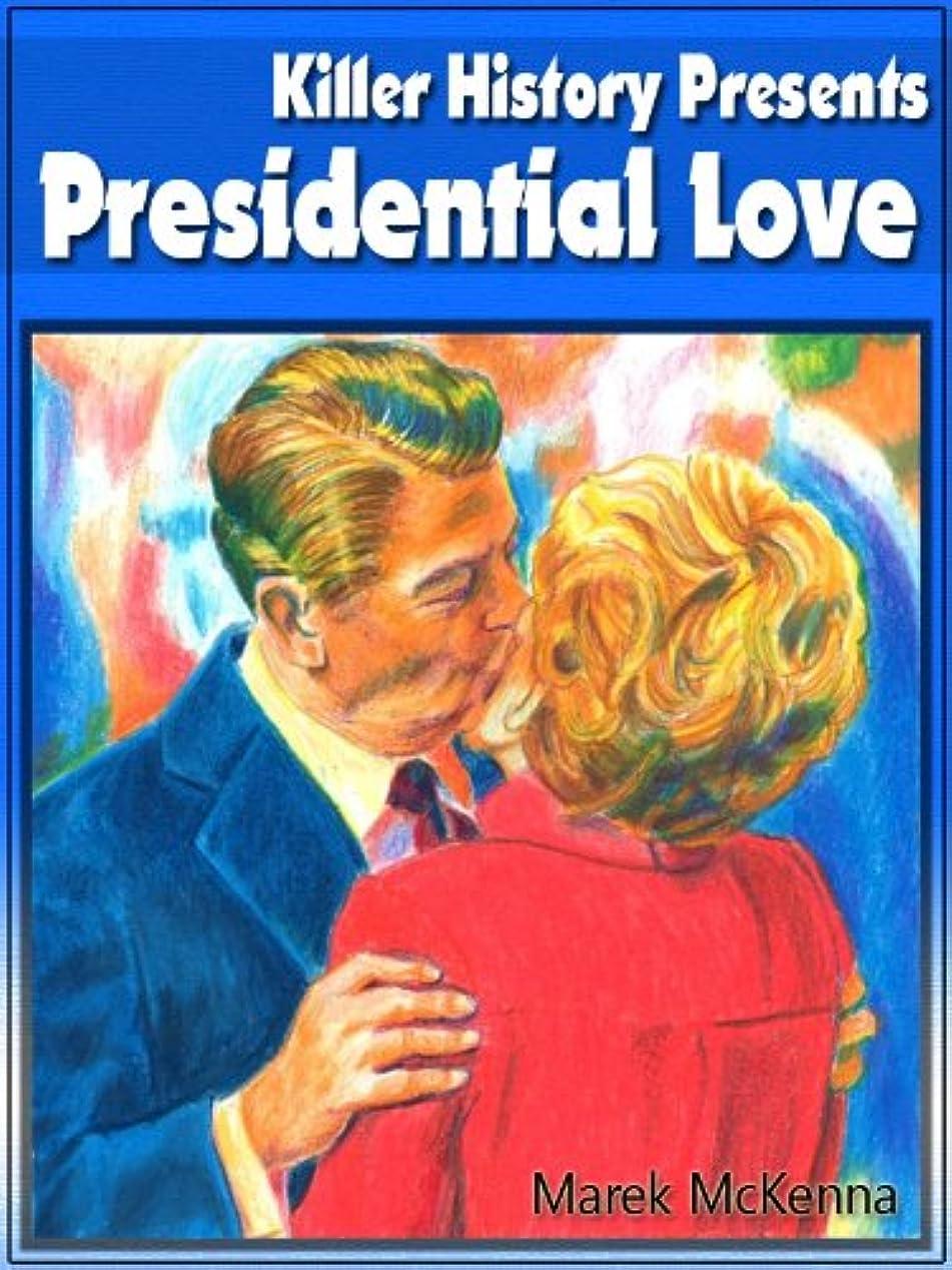 バター湿度ホイールKiller History Presents: Presidential Love (English Edition)