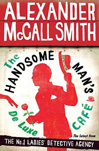 The Handsome Man's De Luxe Café: No. 1 Ladies' Detective Agency 15 (No. 1 Ladies' Detective Agency series) (English Edition)