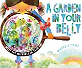 A Garden in Your Belly: Meet the Microbes in Your Gut (Millbrook Picture Books)