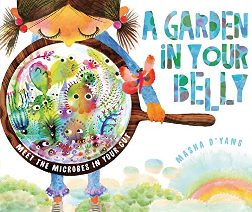 A Garden in Your Belly: Meet the Microbes in Your Gut (English Edition)