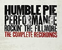 Humble Pie Performance: Rockin the Fillmore Complete Recordings by Humble Pie (2013-11-27)