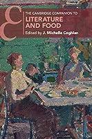 The Cambridge Companion to Literature and Food (Cambridge Companions to Literature)