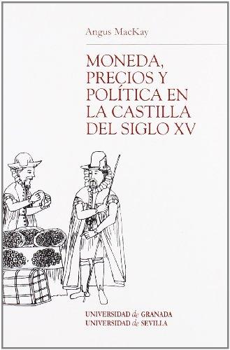 Moneda, precios y política en la Castilla del siglo XV (Monográfica Humanidades /Chronica Nova)