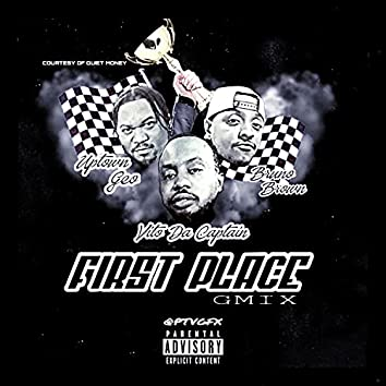 First Place Gmix (feat. Uptown Geo & Bruno Brown)