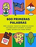 600 Primeras Palabras Más Usadas Tarjetas Bebe Bilingüe Vocabulario Español Alemán Libro Infantiles Para Niños: Aprender imaginario diccionario básico ... numeros animales 2 años y principianteso.