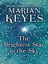 by Marian Keyes (Author) The Brightest Star in the Sky: A Novel (Hardcover)