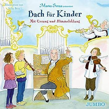 Bach für Kinder. Mit Gesang und Himmelsklang