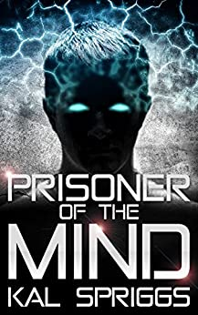 Prisoner of the Mind (Project Archon Book 1) (English Edition) de [Kal Spriggs]