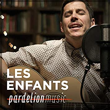 Les Enfants Live on Pardelion Music