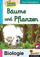 Baeume und Pflanzen: Ein Arbeitsheft aus der Reihe Inklusion konkret