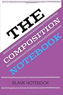 THE COMPOSITION NOTEBOOK: Blank Notebook.