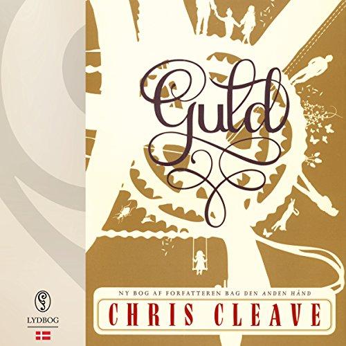 Guld                   De :                                                                                                                                 Chris Cleave                               Lu par :                                                                                                                                 Torben Christensen                      Durée : 10 h et 12 min     Pas de notations     Global 0,0