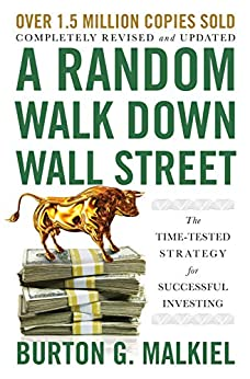 A Random Walk Down Wall Street: The Time-Tested Strategy for Successful Investing (Twelfth Edition) by [Burton G. Malkiel]
