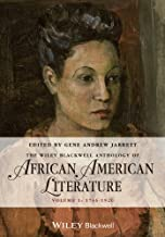 Wiley-Blackwell Anthology of African American Literature: 1746-1920