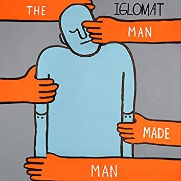 The Man Made Man