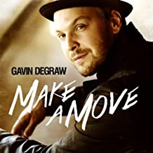 Make A Move by Gavin Degraw (2013-10-15)