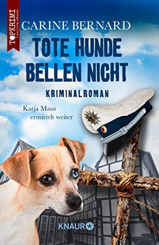 Tote Hunde bellen nicht: Kriminalroman