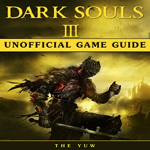 Dark Souls III Unofficial Game Guide audiobook cover art