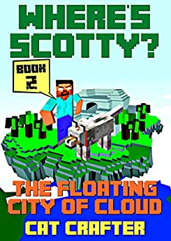 Where's Scotty? Book 2 - The Floating City of Cloud by [Cat Crafter, Katrina Kahler]