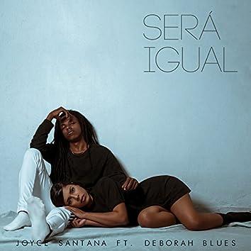 Será Igual (feat. Deborah Blues)