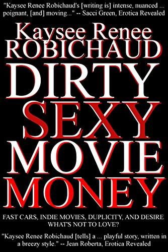 Dirty Sexy Movie Money: A Novella (English Edition)