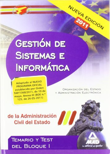 Cuerpo De Gestión De Sistemas E Informática De La Administración Del Estado. Temario Y Test Del Bloque I: Organización Del Estado Y Administración Electrónica