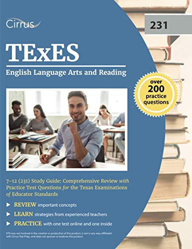 Compare Textbook Prices for TExES English Language Arts and Reading 7-12 231 Study Guide: Comprehensive Review with Practice Test Questions for the Texas Examinations of Educator Standards  ISBN 9781637981245 by Cox, J.G.