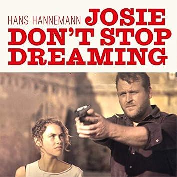Josie Don't Stop Dreaming